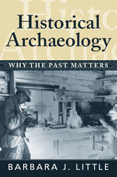 Historical Archaeology by Barbara J Little