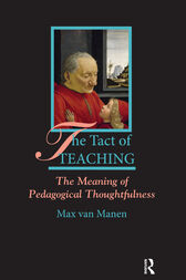 The Tact of Teaching: The Meaning of Pedagogical Thoughtfulness