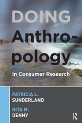 Doing Anthropology in Consumer Research by Patricia L Sunderland