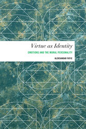 Virtue as Identity: Emotions and the Moral Personality