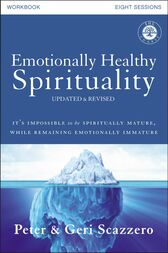 Emotionally Healthy Spirituality Workbook, Updated Edition: Discipleship that Deeply Changes Your Relationship with God