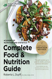 Academy of Nutrition and Dietetics Complete Food and Nutrition Guide, 5th Ed by Roberta Larson Duyff