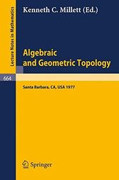 Algebraic and Geometric Topology by Kenneth C. Millett