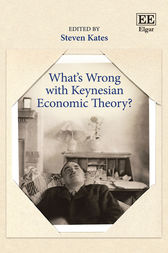 What's Wrong with Keynesian Economic Theory? by Steven Kates