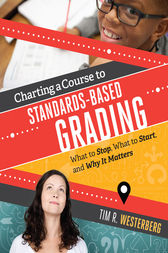 Charting a Course to Standards-Based Grading by Tim R. Westerberg