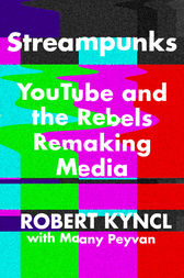 Streampunks by Robert Kyncl