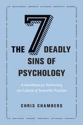 The Seven Deadly Sins of Psychology by Chris Chambers
