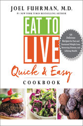 Eat to Live Quick and Easy Cookbook by Joel Fuhrman