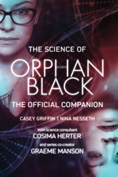The Science of Orphan Black by Griffin Casey