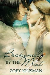 Beckoned by the Mist by Zoey Kinsman