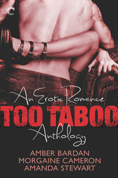 Too Taboo: An Erotic Romance Anthology by Morgaine Cameron