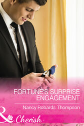 Fortune's Surprise Engagement (Mills & Boon Cherish) (The Fortunes of Texas: The Secret Fortunes, Book 5) by Nancy Robards Thompson