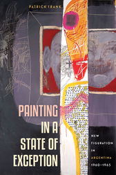 Painting in a State of Exception by Patrick Frank