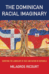 The Dominican Racial Imaginary by Milagros Ricourt