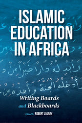 Islamic Education in Africa by Edited by Robert Launay
