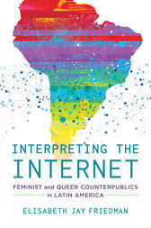 Interpreting the Internet by Elisabeth Jay Friedman