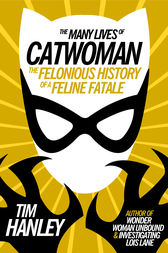 Many Lives of Catwoman by Tim Hanley