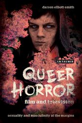 Queer Horror Film and Television by Darren Elliott-Smith