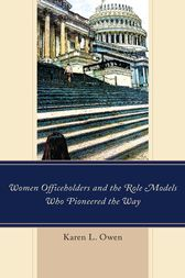 Women Officeholders and the Role Models Who Pioneered the Way by Karen Owen