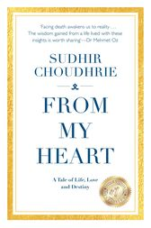 From My Heart - A Tale of Life, Love and Destiny by Sudhir Choudhrie
