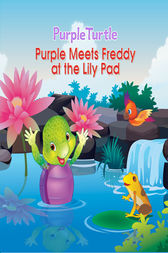 Purple Turtle - Purple Meets Freddy at the Lily Pad by Gail Hennessey