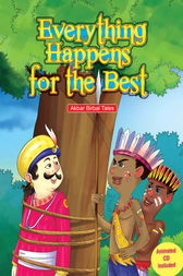 Everything Happens for the Best - Akbar Birbal Tales by Aadarsh Pvt. Ld.