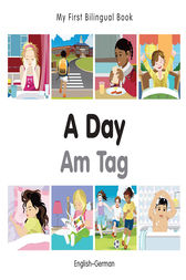 My First Bilingual Book–A Day (English–German) by Milet Publishing