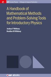 A Handbook of Mathematical Methods and Problem-Solving Tools for Introductory Physics by Joshua F Whitney