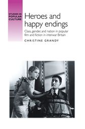 Heroes and Happy Endings by Christine Grandy