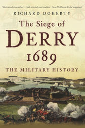 Siege of Derry 1689 by Richard Doherty