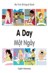 My First Bilingual Book–A Day (English–Vietnamese) by Milet Publishing