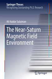 The Near-Saturn Magnetic Field Environment by Ali Haidar Sulaiman