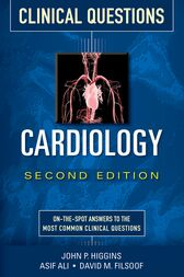 Cardiology Clinical Questions, Second Edition by John P. Higgins