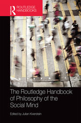 The Routledge Handbook of Philosophy of the Social Mind by Julian Kiverstein