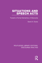 Situations and Speech Acts by David A. Evans
