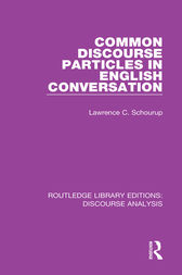 Common Discourse Particles in English Conversation by Lawrence C. Schourup