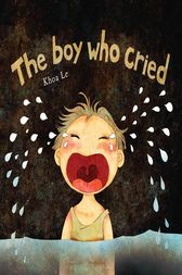 The Boy Who Cried by Khoa Le