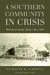 A Southern Community in Crisis by Randolph B. Campbell