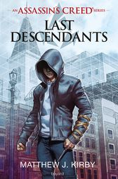 An Assassin's Creed series © Last descendants, Tome 01 by Matthew J. Kirby