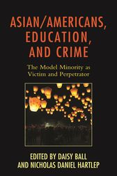 Asian/Americans, Education, and Crime by Daisy Ball