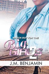 Watch Out for the Big Girls 2 by J.M. Benjamin