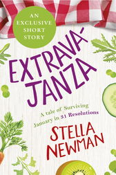 EXTRAVAJANZA! A Tale of Surviving January in 31 Resolutions (Short Story) by Stella Newman