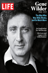 LIFE Gene Wilder, 1933-2016 by The Editors of LIFE
