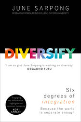 Diversify: A fierce, accessible, empowering guide to why a more open society means a more successful one by June Sarpong