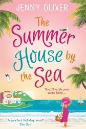The Summerhouse by the Sea: The best selling perfect feel-good summer beach read! by Jenny Oliver