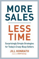 More Sales, Less Time by Jill Konrath