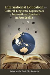 International Education and Cultural-Linguistic Experiences  of International Students in Australia by Abe Ata