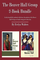 The Beaver Hall Group 2-Book Bundle by Evelyn Walters