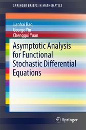 Asymptotic Analysis for Functional Stochastic Differential Equations by Jianhai Bao