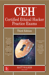 CEH Certified Ethical Hacker Practice Exams, Third Edition by Matt Walker